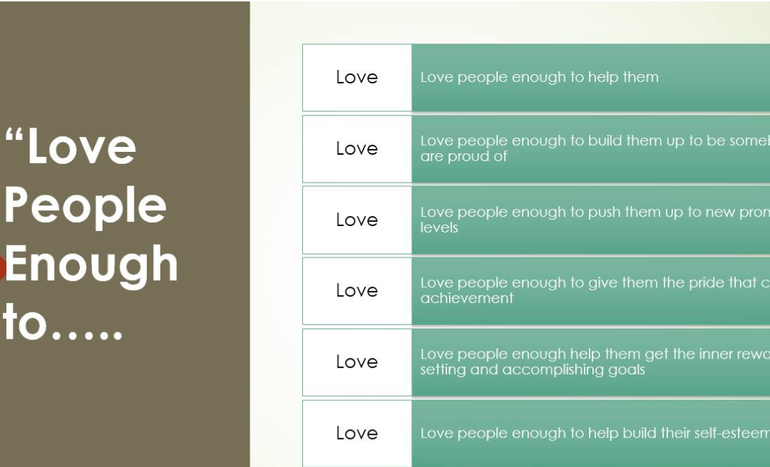 Love People enough to….